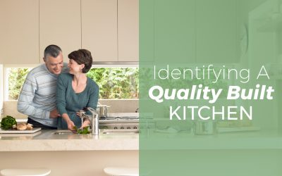 How to Identify a Quality Built Kitchen